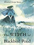The Witch of Blackbird Pond, Elizabeth George Speare, 0786272503