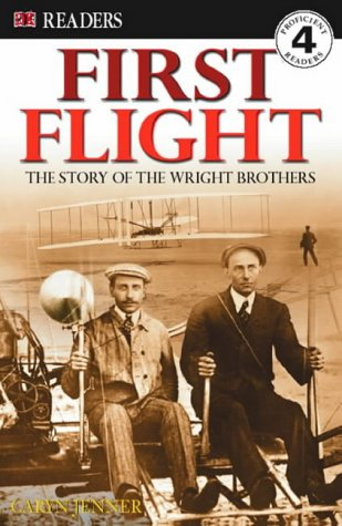 First Flight: The Story of the Wright Brothers (DK Readers Level 4)