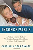 Inconceivable, Carolyn Savage and Sean Savage, 0062004638