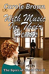 With Music In Their Hearts (The Spies of World War II Book 1)