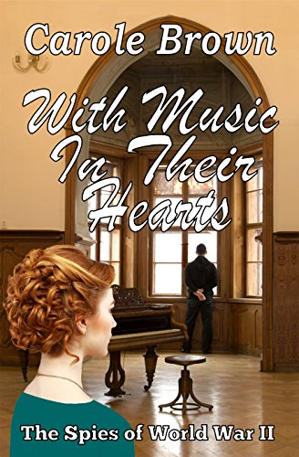 Book: With Music In Their Hearts (The Spies of World War II Book 1) by Carole Brown