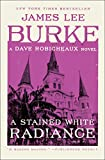 Download A Stained White Radiance (Dave Robicheaux Book 5) in PDF ePUB Free Online