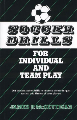 (Soccer Drills for Individual and Team Play)