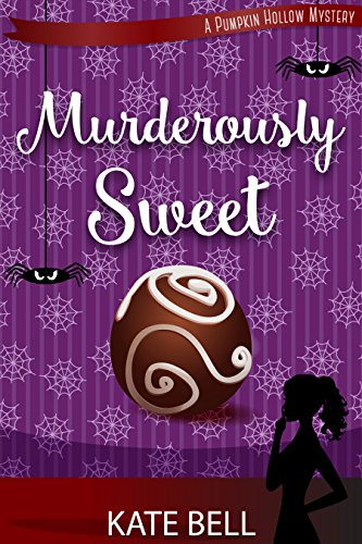 Murderously Sweet: A Pumpkin Hollow Mystery, Book 2 - Hollow Bell