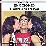 Emociones Y Sentimientos/ Emotions and Feelings (Saber Para Vivir/ Learn to Live)