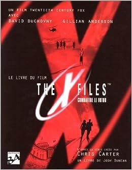 Amazon Fr The X Files Combattre Le Futur Le Livre Du