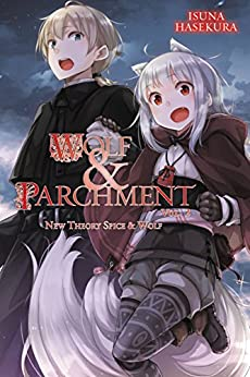 Wolf & Parchment: New Theory Spice & Wolf, Vol. 2 (light novel) by [Hasekura, Isuna]