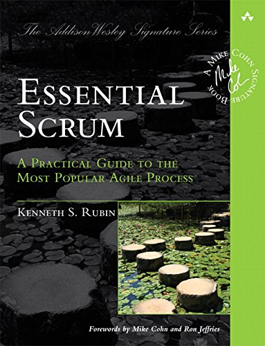 Essential Scrum: A Practical Guide to the Most Popular Agile Process (Addison-Wesley Signature Series (Cohn)) cover