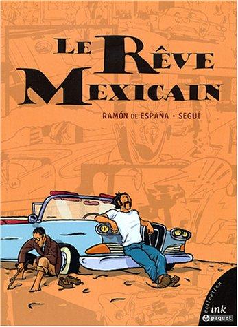 Le rêve mexicain (Ink): Amazon.es: Segui, España, Ramon de: Libros ...