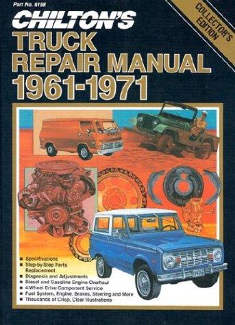 Chilton's Truck Repair Manual 1961-1971: Light and Medium Duty Gasoline and Diesel Powered Trucks Diesel Truck Repair