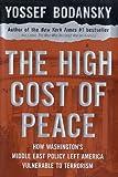 The High Cost of Peace, Yossef Bodansky, 0761535799