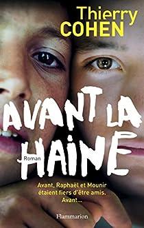 Thierry Cohen - Avant la haine
