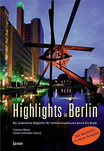 Highlights in Berlin. Der praktische Begleiter für Entdeckungstouren durch die Stadt