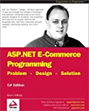 ASP.NET E-Commerce Programming, Kevin Hoffman, 1861008031
