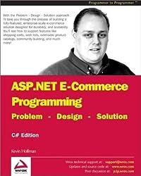 Asp.Net E-Commerce Programming: Problem - Design - Solution : C# Edition