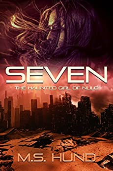Seven: The Haunted Girl of NuLo by [Hund, M.S.]