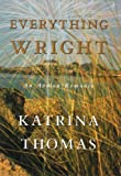 Everything Wright, Katrina Thomas, 0803497156