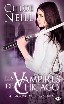 Les Vampires de Chicago, tome 4 : Mordre vous va si bien par Neill