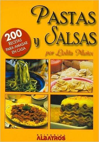 Pastas y salsas/ Pasta and Sauces (200 Recetas): Amazon.es: Lolita Munoz: Libros