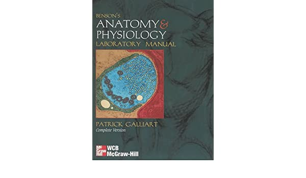 Benson\'s Anatomy and Physiology Laboratory Manual, Complete Version ...