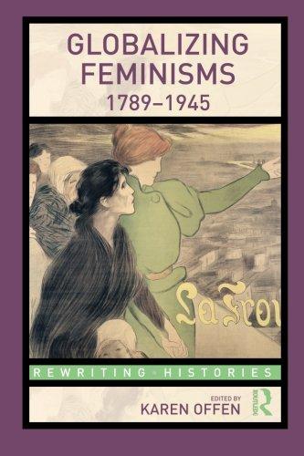 Globalizing Feminisms, 1789-1945 (Rewriting Histories)
