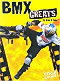 img - for BMX Greats (BMX Extreme) book / textbook / text book