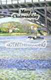 Notwithstanding, Cholmondeley, Mary, 1402176341