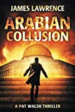 img - for Arabian Collusion: A Pat Walsh Thriller book / textbook / text book