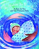 The Moment You Were Born: A Story for You and Your Premature Baby