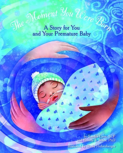 Read Online The Moment You Were Born: A Story for You and Your Premature Baby pdf epub