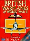 British Warplanes of World War II: Combat aircraft of the Royal Air Force and Fleet Air Arm 1939-1945