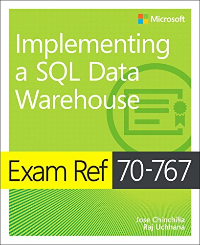 Exam Ref 70-767 Implementing a SQL Data Warehouse by Microsoft Press