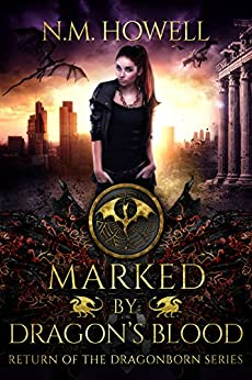 Marked by Dragon's Blood (Return of the Dragonborn Book 1) by [Howell, N.M.]