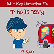 RJ - Boy Detective #5: Mr. Pip Is Missing! | PJ Ryan