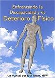 Enfrentando la Discapacidad y el Deterioro Físico, Rick Ritter, 1932690190