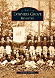 img - for Downers Grove Revisited (Images of America) book / textbook / text book