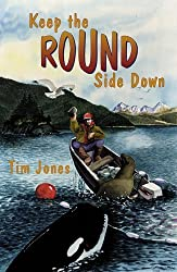 Keep the Round Side Down by Tim Jones (1996-07-01)