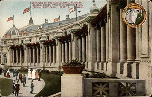 Colonades of the Agricultural Building, Alaska, Yukon, Pacific Exposition, 1909 official post card Original Vintage Postcard