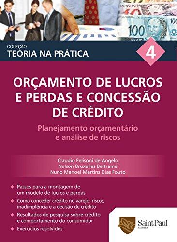Orçamento de Lucros e Perdas e Concessão de Crédito - Volume 4. Coleção Teoria na Prática