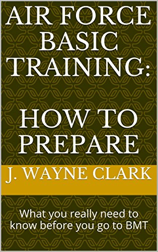 Air Force Basic Training: How to Prepare: What you really