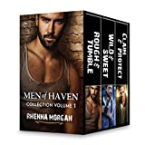 Men of Haven Collection Volume 1: Rough & Tumble\Wild & Sweet\Claim & Protect