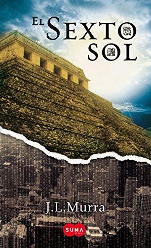 Descargar Libro El Sexto Sol José Luis Murra