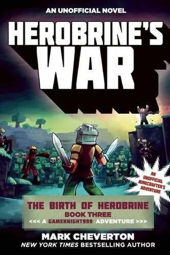 Herobrine's War: The Birth of Herobrine Book Three: A Gameknight999 Adventure: An Unofficial Minecrafter's Adventure (
