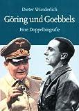 Göring und Goebbels. Eine Doppelbiografie.