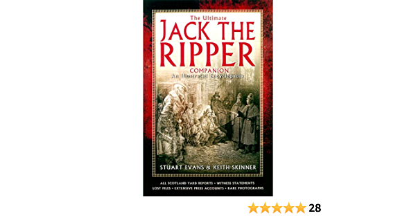 The Ultimate Jack The Ripper Companion By Stewart P Evans
