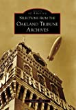 Selections from the Oakland Tribune  Archives  (CA)  (Images of America)
