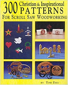 300 Christian Inspirational Patterns For Scroll Saw