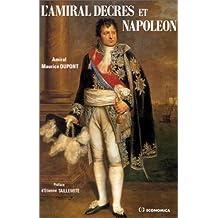 L'amiral Decres et Napoleon ou la Fidelite Orageuse d'Un Ministre