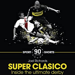 Superclasico: Inside the Ultimate Derby Audiobook
