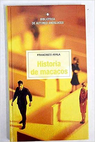 Historia de macacos: Amazon.es: Ayala, Francisco: Libros